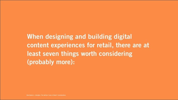 When designing and building digitalcontent experiences for retail, there are atleast seven things worth considering(probab...