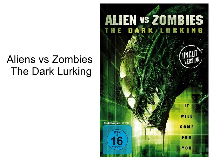 Aliens vs Zombies  The Dark Lurking