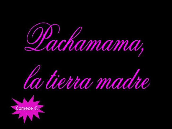 Pachamama, la tierra madre Comece  