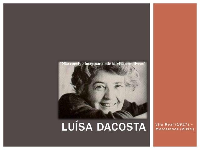 """Vila Real (1927) – Matosinhos (2015)LUÍSA DACOSTA """"Não consigo imaginar a minha vida sem livros"""""""
