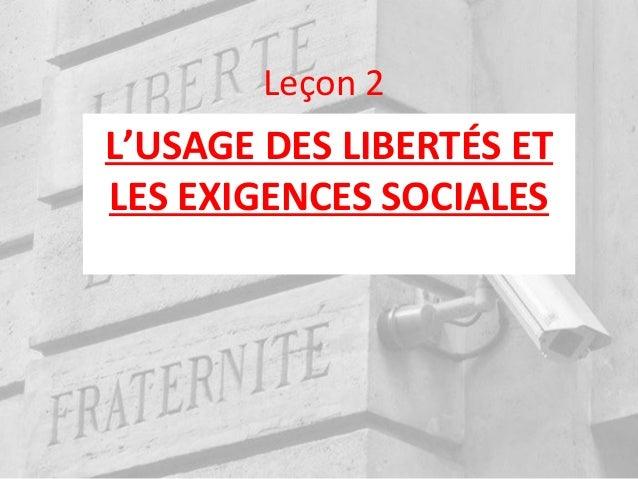 Leçon 2 L'USAGE DES LIBERTÉS ET LES EXIGENCES SOCIALES