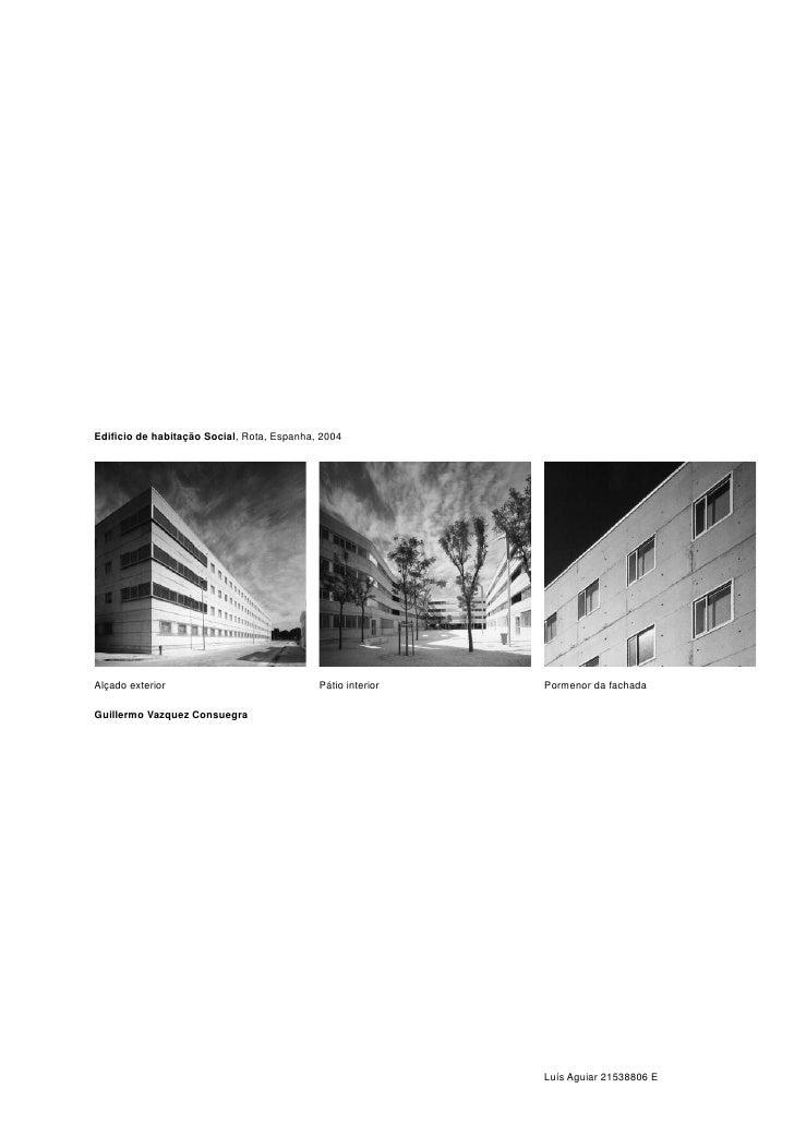 Edificio de habitação Social, Rota, Espanha, 2004     Alçado exterior                            Pátio interior   Pormenor ...