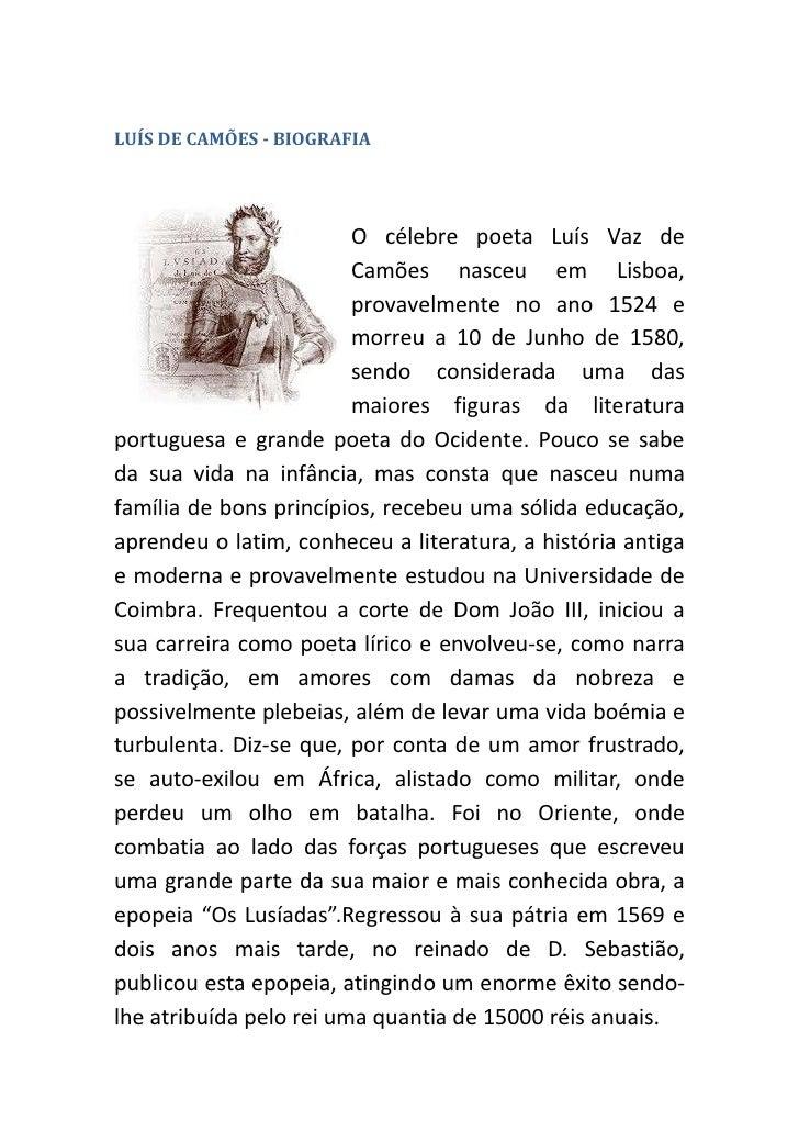 LUÍS DE CAMÕES - BIOGRAFIA                         O célebre poeta Luís Vaz de                         Camões nasceu em Li...