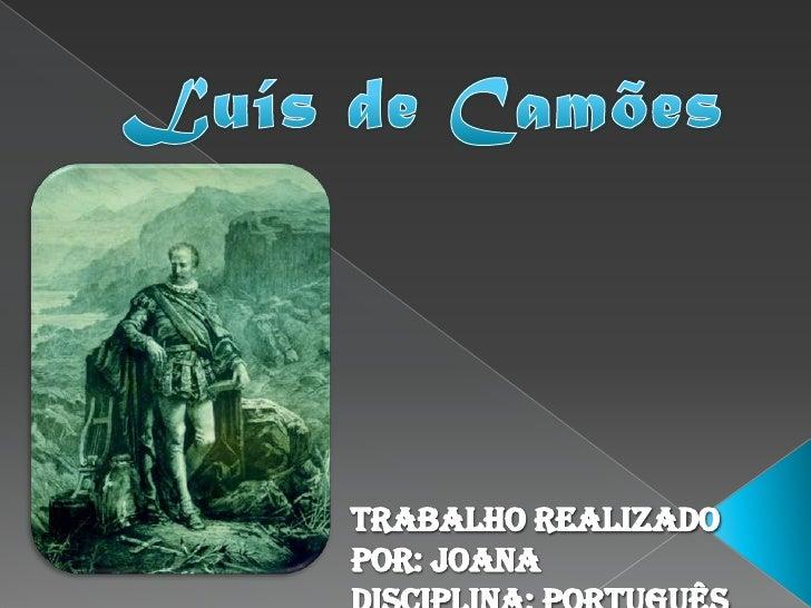  Nasceu a 1524 ou 1525 Morreu no dia 10 de Junho de 1580