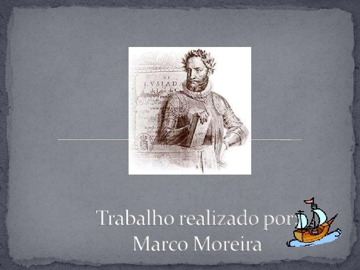  Nasceu a 1524 e morreu a 10 Junho 1580.