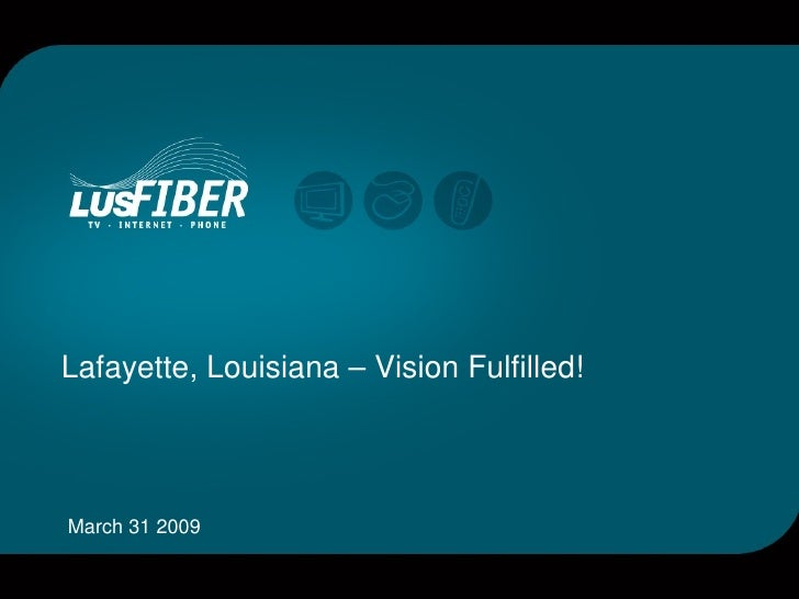Lafayette, Louisiana – Vision Fulfilled! March 31 2009