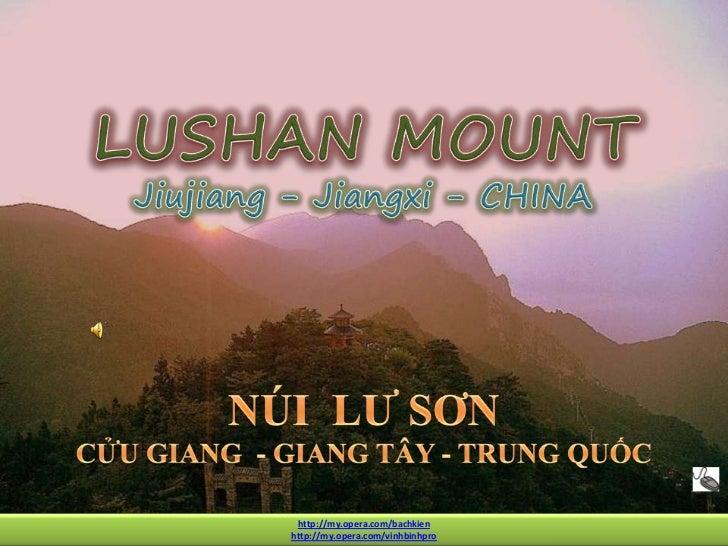 LUSHAN -Jiujiang -Jiangxi<br />LUSHAN MOUNT<br />Jiujiang - Jiangxi - CHINA<br />NÚI  LƯ SƠN <br />CỬU GIANG  - GIANG TÂY ...