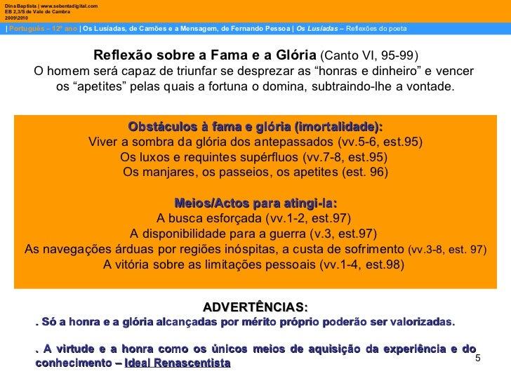    Português – 12º ano    Os Lusíadas, de Camões e a Mensagem, de Fernando Pessoa    Os Lusíadas  –  Reflexões do poeta Di...