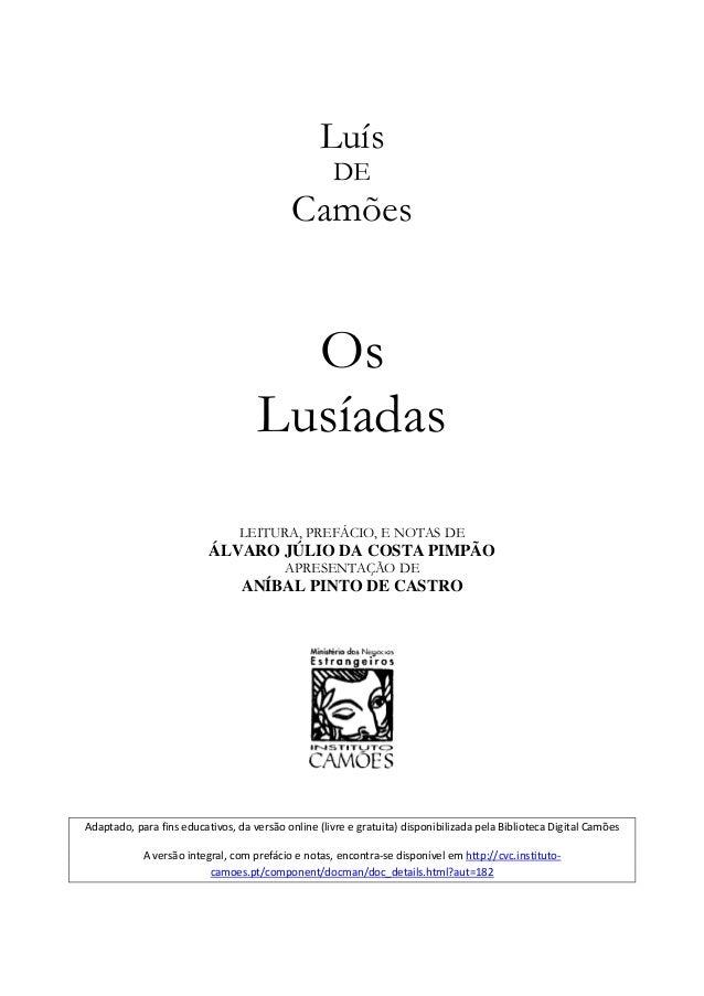 Luís DE Camões Os Lusíadas LEITURA, PREFÁCIO, E NOTAS DE ÁLVARO JÚLIO DA COSTA PIMPÃO APRESENTAÇÃO DE ANÍBAL PINTO DE CAST...