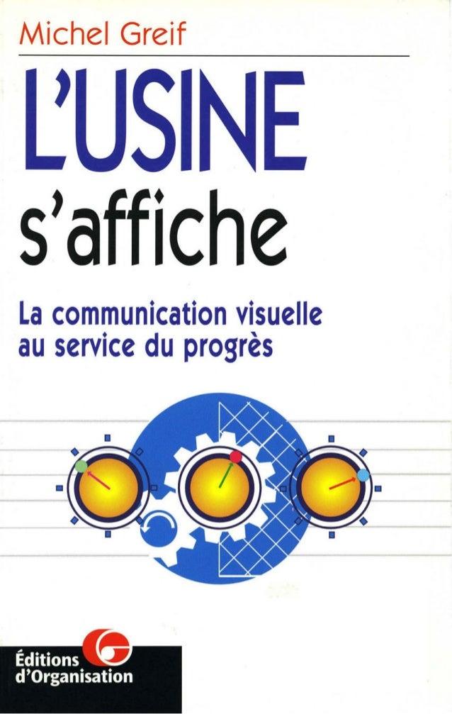 L'USINE S'AFFICHE La communication visuelle au service du progrès
