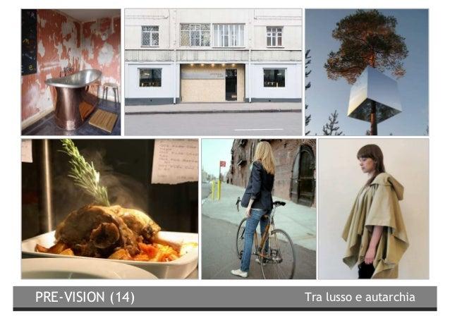 PRE-VISION (14)  Tra lusso e autarchia