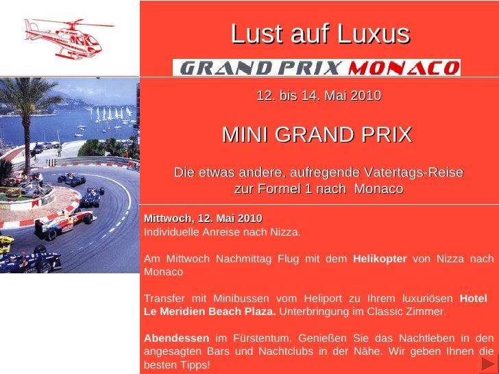 Lust auf Luxus Bay of Nice 12. bis 14. Mai 2010 MINI GRAND PRIX   Die etwas andere, aufregende Vatertags-Reise zur Formel ...