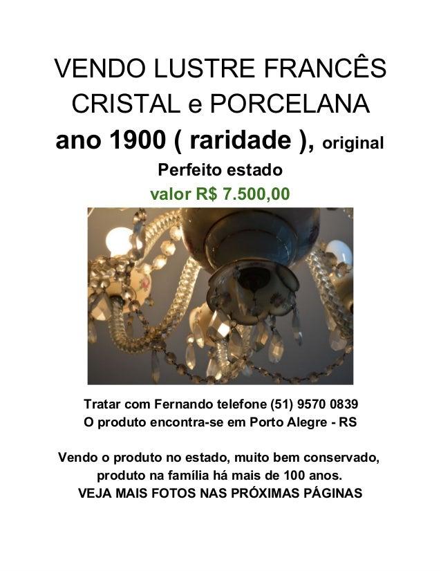 VENDOLUSTREFRANCÊS CRISTALePORCELANA ano1900(raridade),original Perfeitoestado valorR$7.500,00  TratarcomFer...
