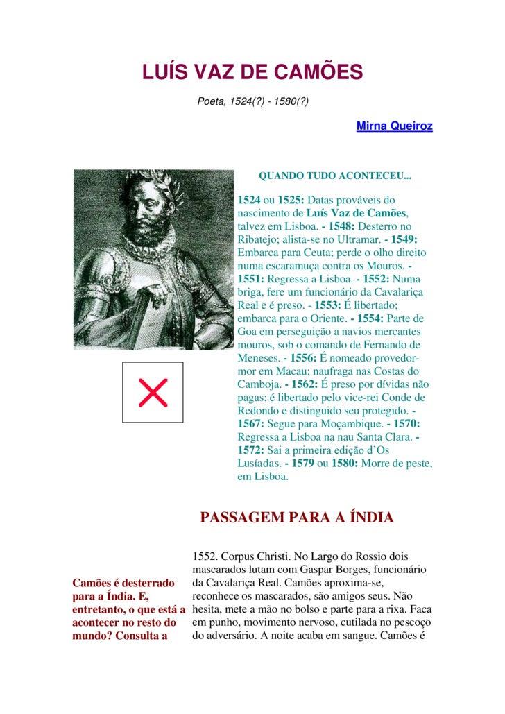 LUÍS VAZ DE CAMÕES<br />Poeta, 1524(?) - 1580(?)<br />Mirna Queiroz<br /><br />QUANDO TUDO ACONTECEU...1524 ou 1525: Data...