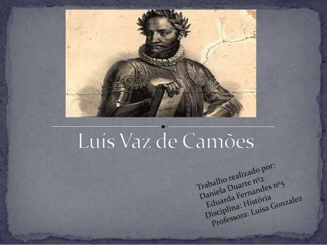 """ Introdução  Biografia  Poemas  Uma das duas maiores obras: """"Os Lusíadas""""  Portfólio de fotografias  Conclusão  Bib..."""