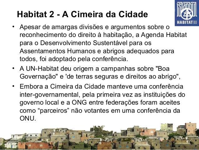 Habitat 2 - A Cimeira da Cidade • Apesar de amargas divisões e argumentos sobre o reconhecimento do direito à habitação, a...