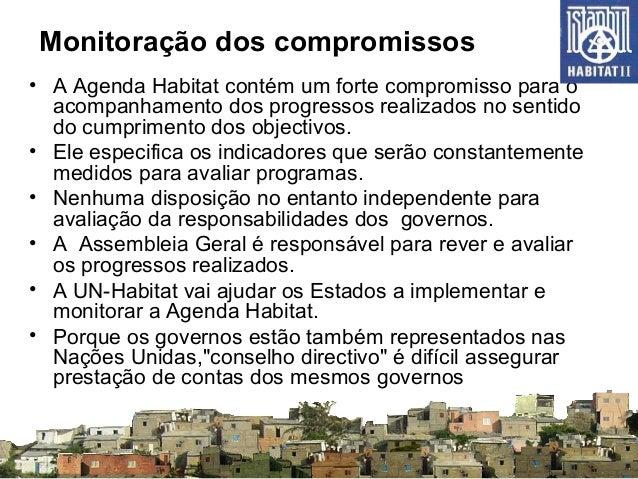 Monitoração dos compromissos • A Agenda Habitat contém um forte compromisso para o acompanhamento dos progressos realizado...