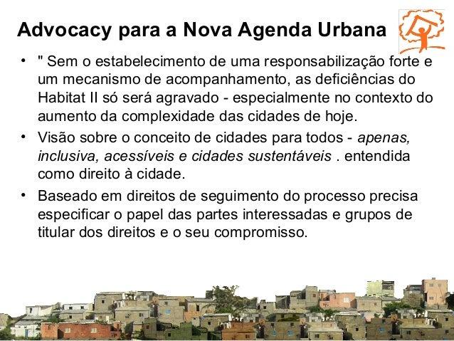 Nova Agenda - Recomendações 1 • O direito global para a cidade tem necessidade de ser mais claramente articulada. • Deve s...