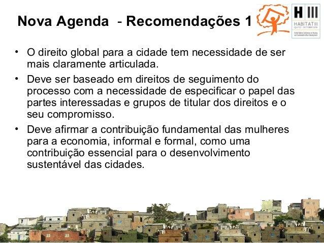 Nova Agenda - Recomendações 2 • Um compromisso mais forte para evitar o despejo forçado e garantir a segurança da terra e ...