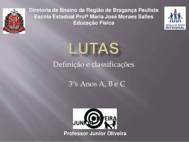 Diretoria de Ensino da Região de Bragança Paulista Escola Estadual Profª Maria José Moraes Salles Educação Física Professo...