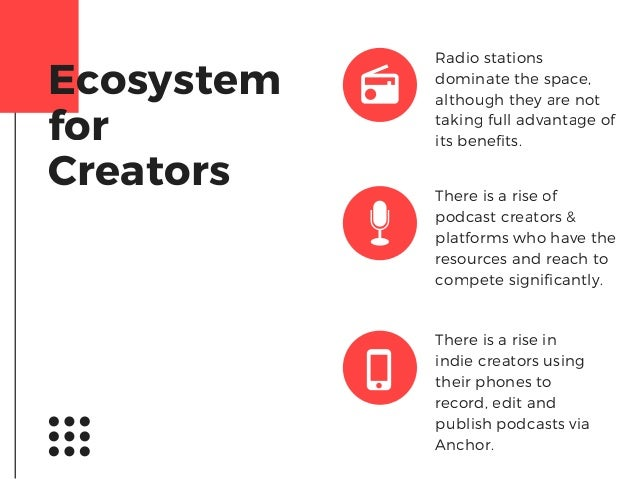 Radio stations dominate the space, although they are not taking full advantage of its benefits. Ecosystem for Creators The...