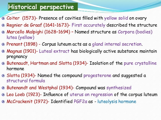 Historical perspective Coiter (1573)- Presence of cavities filled with yellow solid on ovary Regnier de Graaf (1641–1673)- ...