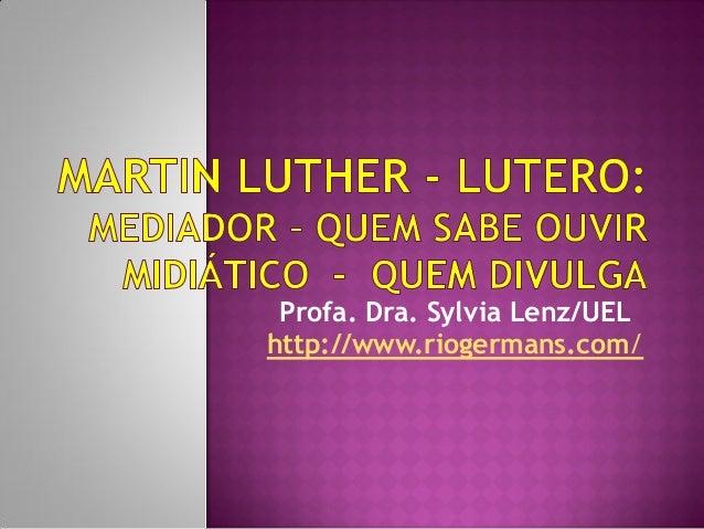 Profa. Dra. Sylvia Lenz/UEL http://www.riogermans.com/