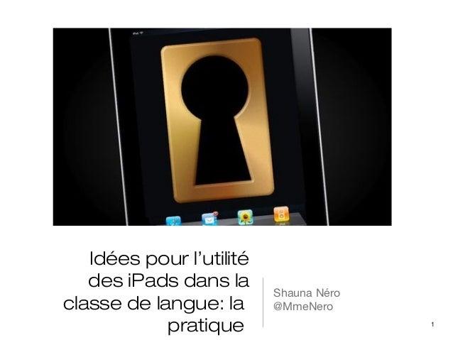 Idées pour l'utilité   des iPads dans la                          Shauna Néroclasse de langue: la      @MmeNero           ...