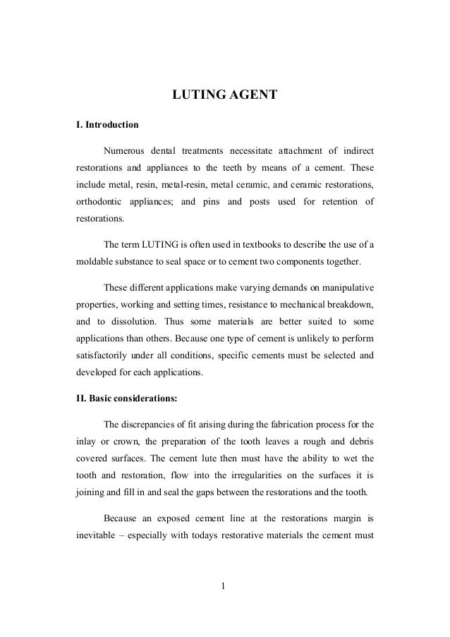 LUTING AGENT I. Introduction Numerous dental treatments necessitate attachment of indirect restorations and appliances to ...