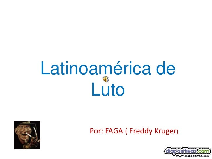 Latinoamérica de      Luto     Por: FAGA ( Freddy Kruger)