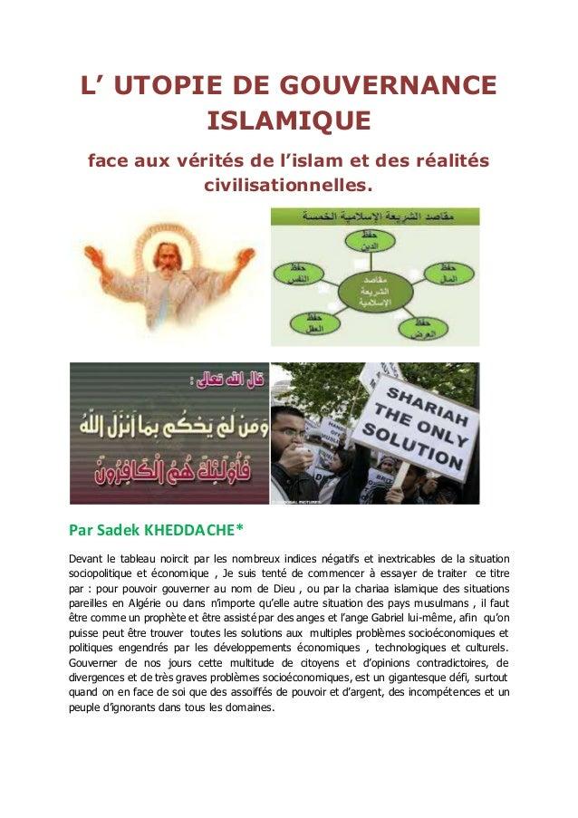 L' UTOPIE DE GOUVERNANCE ISLAMIQUE face aux vérités de l'islam et des réalités civilisationnelles. Par Sadek KHEDDACHE* De...