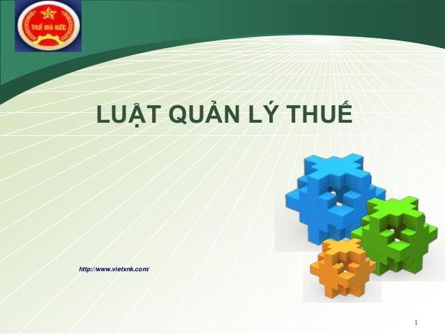 LOGO 1 http://www.vietxnk.com/ LUẬT QUẢN LÝ THUẾ