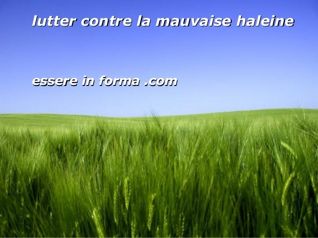 Page 1 lutter contre la mauvaise haleinelutter contre la mauvaise haleine essere in forma .comessere in forma .com
