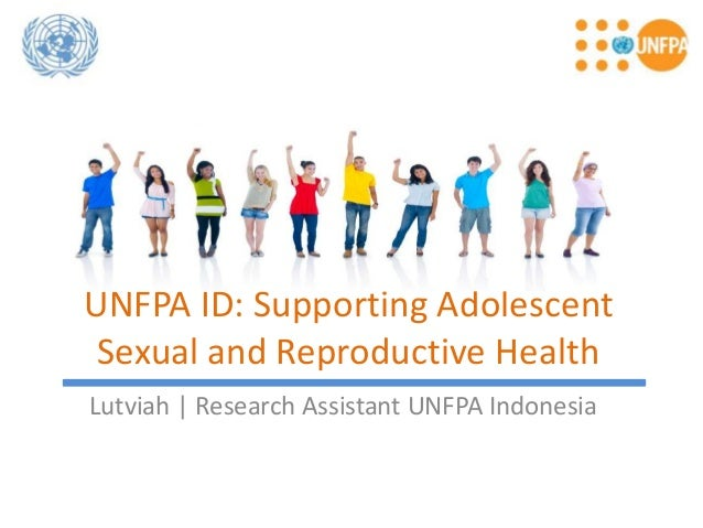 UNFPA ID: Supporting Adolescent Sexual and Reproductive Health Lutviah   Research Assistant UNFPA Indonesia