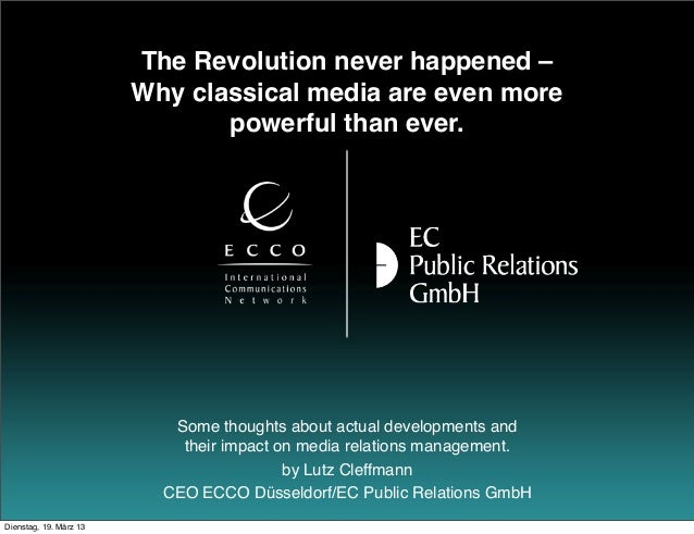 The Revolution never happened –                        Why classical media are even more                               pow...