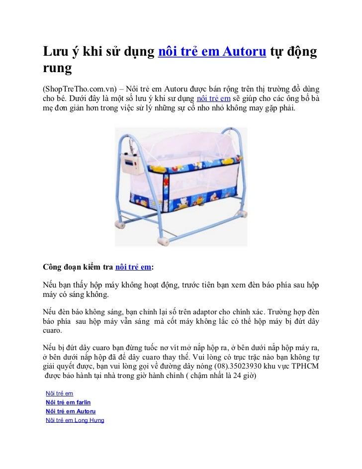 Lưu ý khi sử dụng nôi trẻ em Autoru tự độngrung(ShopTreTho.com.vn) – Nôi trẻ em Autoru được bán rộng trên thị trường đồ dù...