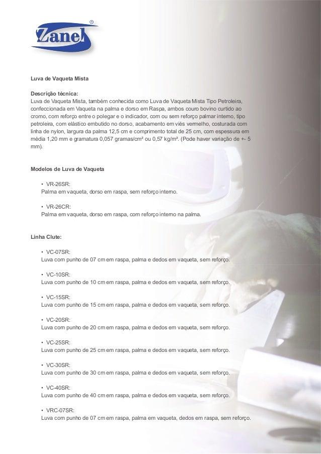 Luva de Vaqueta Mista Descrição técnica: Luva de Vaqueta Mista, também conhecida como Luva de Vaqueta Mista Tipo Petroleir...