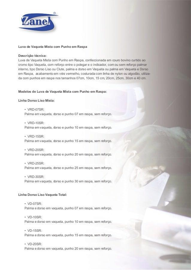Luva de Vaqueta Mista com Punho em Raspa Descrição técnica: Luva de Vaqueta Mista com Punho em Raspa, confeccionada em cou...