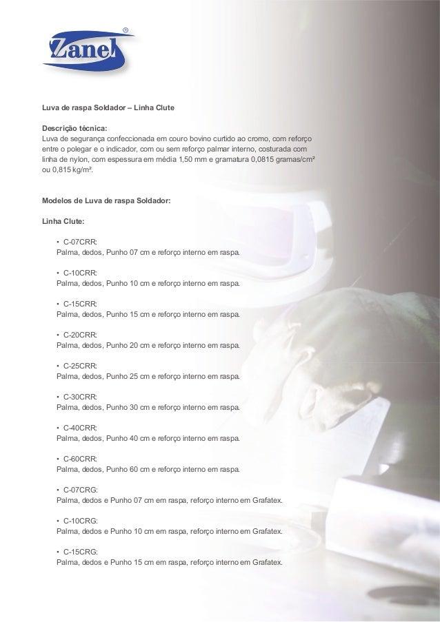 Luva de raspa Soldador – Linha Clute Descrição técnica: Luva de segurança confeccionada em couro bovino curtido ao cromo, ...
