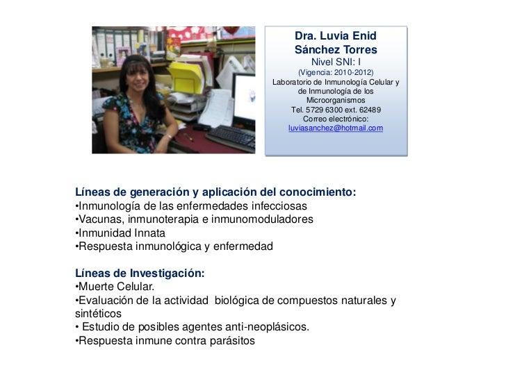 Dra. Luvia Enid<br />Sánchez Torres<br />Nivel SNI: I<br />(Vigencia: 2010-2012)<br />Laboratorio de Inmunología Celular y...