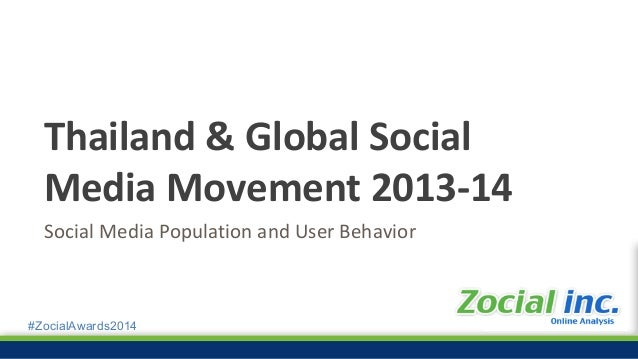 #ZocialAwards2014 Social Media Population and User Behavior Thailand & Global Social Media Movement 2013-14