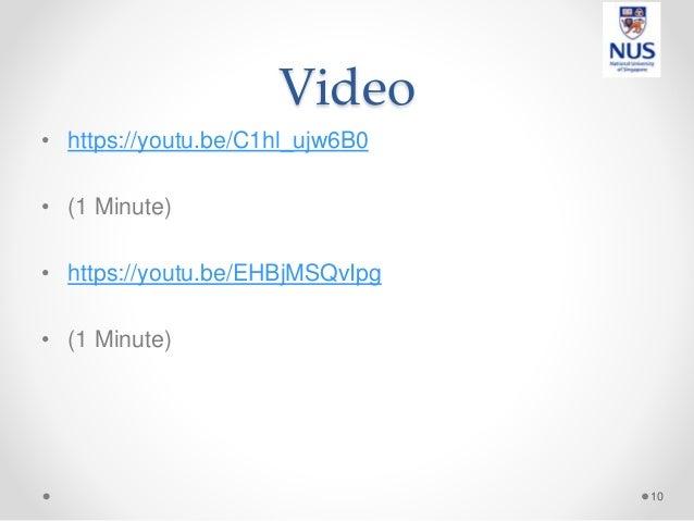 Video • https://youtu.be/C1hl_ujw6B0 • (1 Minute) • https://youtu.be/EHBjMSQvIpg • (1 Minute) 10