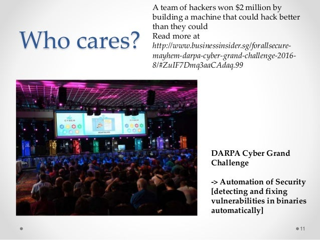 Who cares? 11 A team of hackers won $2 million by building a machine that could hack better than they could Read more at h...