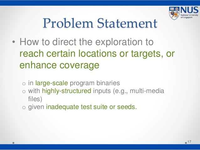 Problem Statement • How to direct the exploration to reach certain locations or targets, or enhance coverage o in large-sc...