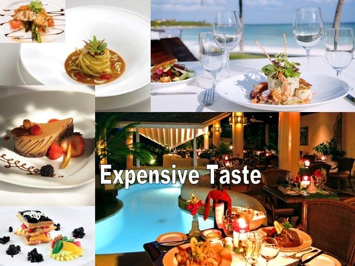 Expensive Taste