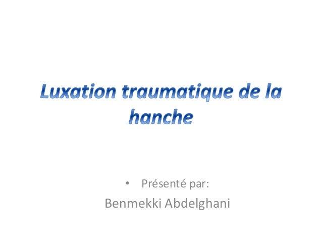 • Présenté par:  Benmekki Abdelghani