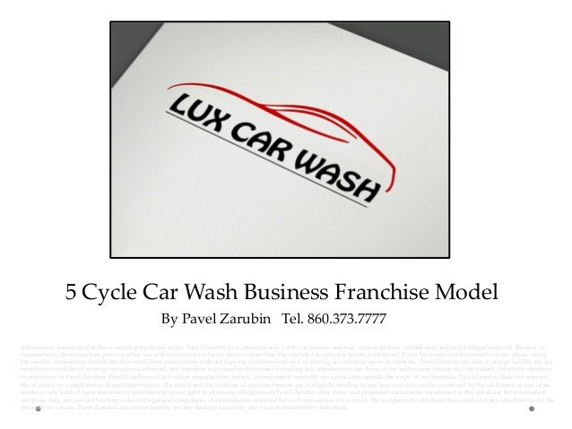 5  Cycle  Car  Wash  Business  Franchise  Model	 By  Pavel  Zarubin      Tel.  860.373.7777	 Information  t...