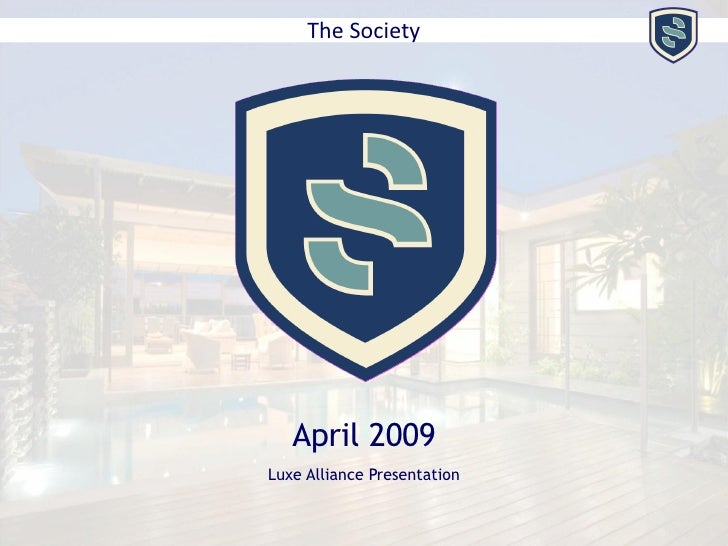 The Society April 2009 Luxe Alliance Presentation