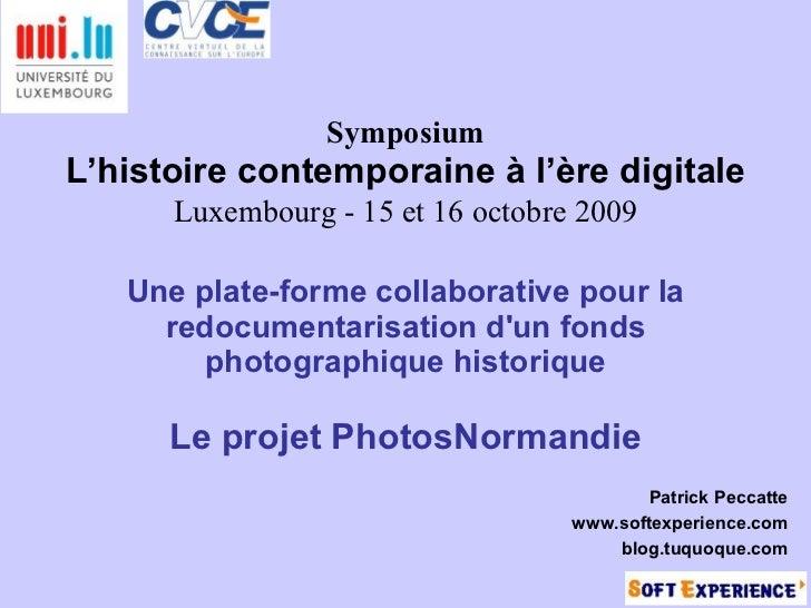 Symposium L'histoire contemporaine à l'ère digitale       Luxembourg - 15 et 16 octobre 2009     Une plate-forme collabora...