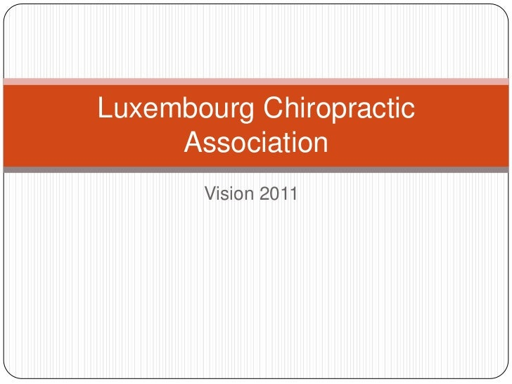 Vision 2011<br />Luxembourg Chiropractic Association<br />